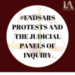 END-SARS PROTESTS AND THE JUDICIAL PANELS OFINQUIRY